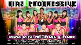Video DJ TETAP DALAM JIWA MIX VERSI DIAZ PROGRESSIVE TERBARU 2016 VOCAL INDRI download MP3, 3GP, MP4, WEBM, AVI, FLV Desember 2017