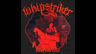 """Whipstriker """"Black Rose Killz"""" 2014"""