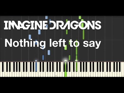 Imagine Dragons - Nothing Left To Say (Piano Synthesia)