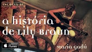 Maria Gadú - A História De Lylli Braun [Áudio Oficial] thumbnail