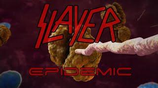Slayer - Epidemic COVID-19