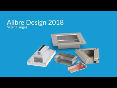 Alibre Design 2018 Preview - Miter Flange