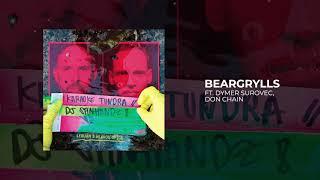 Karaoke Tundra & DJ Spinhandz - Beargrylls (feat. Dymer Surovec, Don Chain)