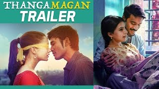 Download Hindi Video Songs - Thangamagan - Official Trailer |  Dhanush, Amy Jackson, Samantha | Anirudh Ravichander