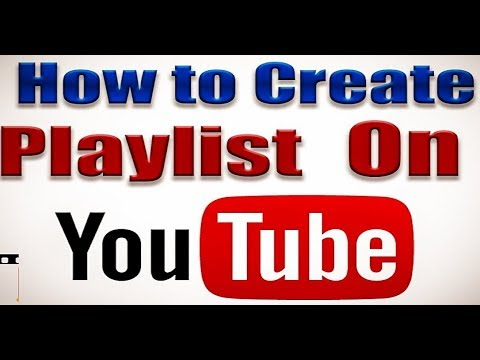 How To Create PlayLists on YouTube Videos (2019)