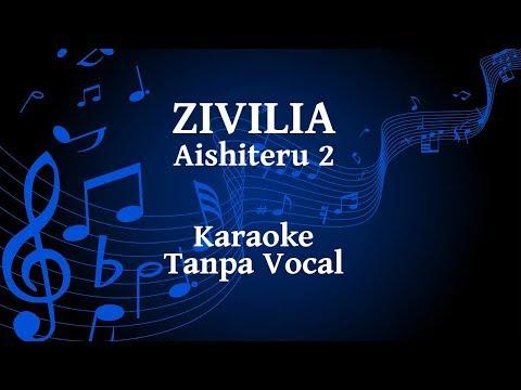 Zivilia - Aishiteru 2 Karaoke
