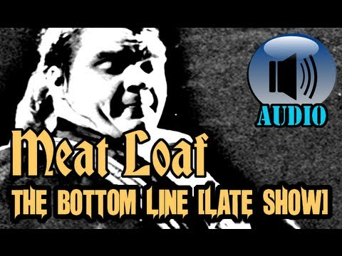 Meat Loaf: Live at the Bottom Line (Late Show) [COMPLETE SHOW]