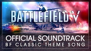 Battlefield V - Classic Battlefield Theme - Official Soundtrack OST