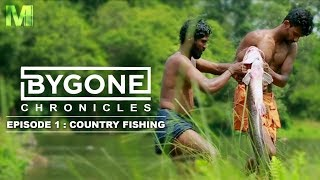Bygone Chronicles  | Episode 1 : Country Fishing | Manuel Movie Makers