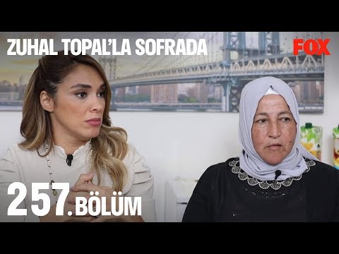Zuhal Topal'la Sofrada 257. Bölüm