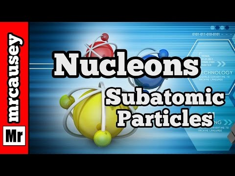 Subatomic Particles - The Nucleons Protons and Neutrons | Mr. Causey's Chemistry