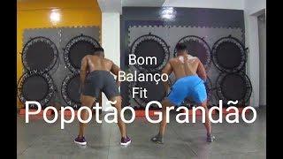 Baixar Popotão Grandão - Mc Neguinho do ITR | Coreografia Bom Balanço Fit
