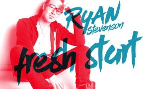 Ryan Stevenson - Fresh Start (Official Audio)