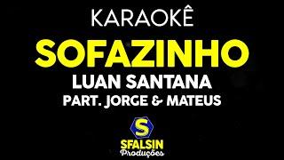 Baixar Luan Santana Part. Jorge & Mateus - Sofazinho (KARAOKÊ VERSION)