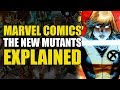 Marvel Comics: The New Mutants Explained