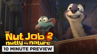 The Nut Job 2: Nutty by Nature | 10 Minute Preview | Film Clip | Now on Blu-ray, DVD & Digital