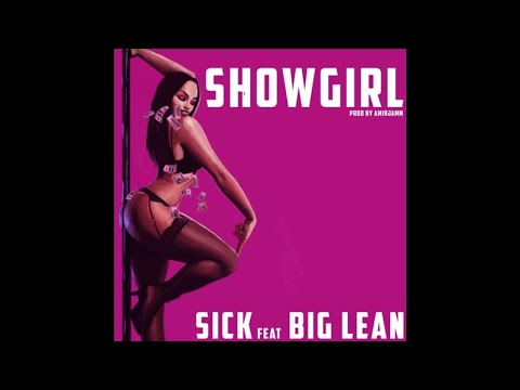 Sick Ft. Big Lean - Show Girl (Official Audio)