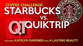 Coffee Challenge | Starbucks vs QuikTrip (Featuring: A Lasting Beauty)
