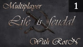 Life is Feudal Your Own - Multiplayer Gameplay with RotN - Episode 1