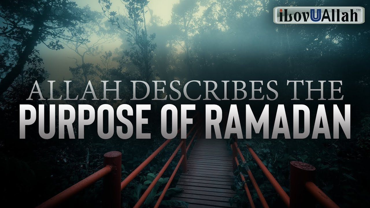 ALLAH DESCRIBES THE PURPOSE OF RAMADAN