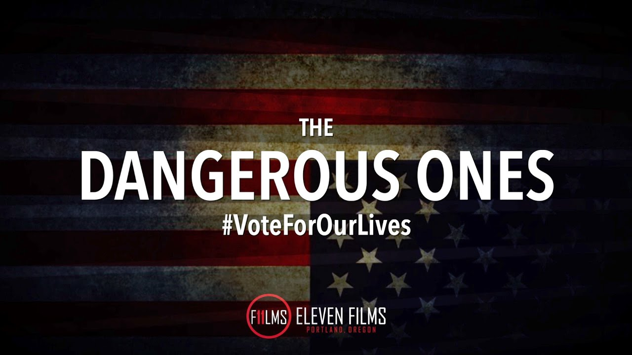 BREAKING The Dangerous Ones #VoteForOurLives