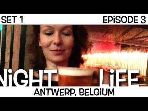 ANTWERP NIGHTLIFE - LIVING IN BELGIUM NIGHTLIFE