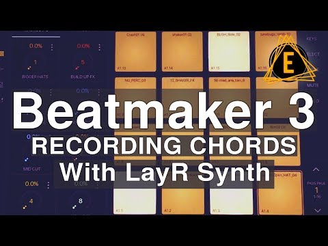 Beatmaker 3 - Recording Chords with LayR synth