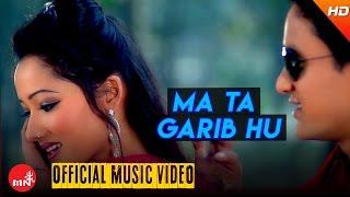 New Nepali Lok Dohori 2016/2073 || Ma Ta Garib Hu - Purnakala BC & Deependra Dangi | Bhawana Music