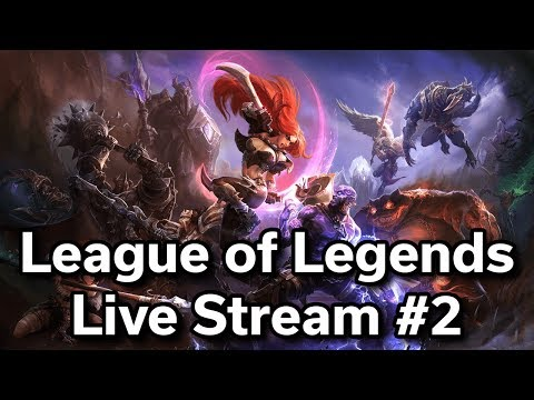 League of Legends - Live Stream #2 - All the World on One Arrow