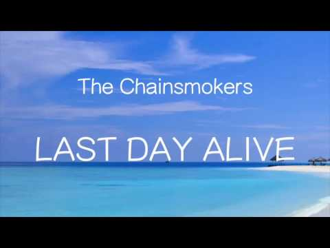 【洋楽和訳】The Chainsmokers ft. Florida Georgia Line - Last Day Alive(Lyrics)