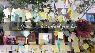Jessica♣lost without your love
