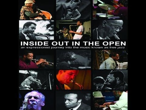 Inside Out In The Open (An Expressionist Journey Into The World Known As Free Jazz) Documentary Mp3