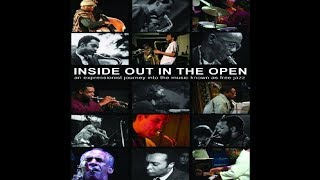 Inside Out In The Open (An Expressionist Journey Into The World Known As Free Jazz) Documentary