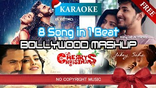 8 Song in 1 Beat - (Mashup KARAOKE) 🎄| Bollywood Mashup 2017 🎅| A minor | No Copyright Music