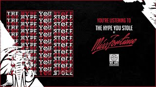 Miss Fortune - The Hype You Stole