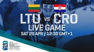 Lithuania - Croatia | Full Game | 2017 IIHF Ice Hockey World Championship Division I Group B