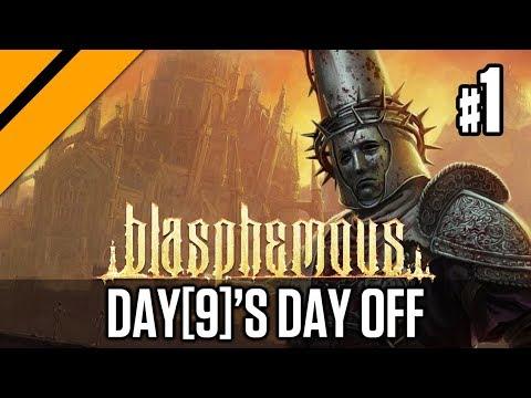 Day[9]'s Day Off - Blasphemous P1