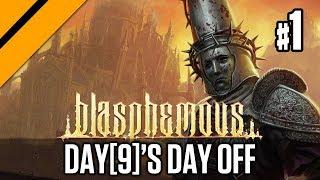 Day[9]'s Day Off   Blasphemous P1