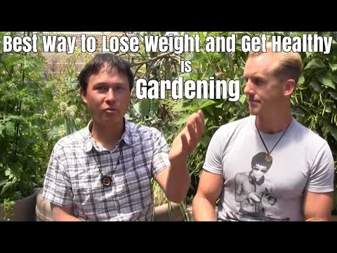 Best Way to Lose Weight & Get Healthy is Gardening