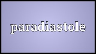 Paradiastole Meaning