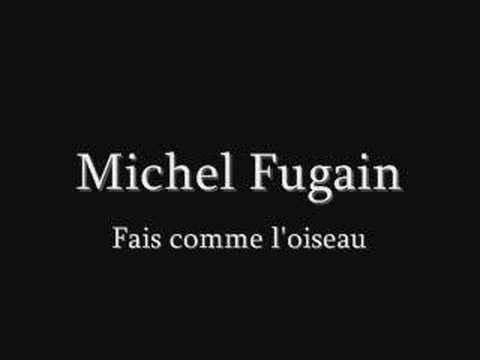 MICHEL FUGAIN fais comme l'oiseau