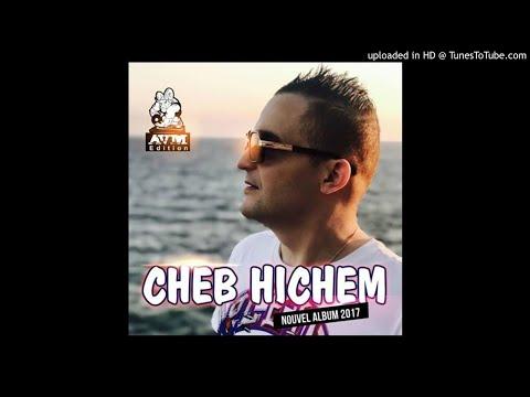 Cheb Hichem 2017- Sayi Galbi 3afek