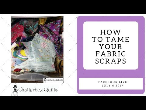 Facebook Live July 6, 2017 All About Fabric Scraps