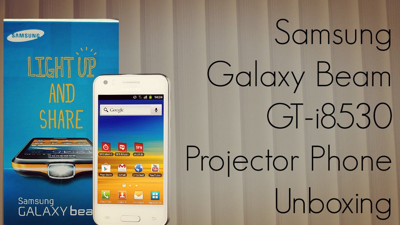 Samsung Galaxy Beam Gt I8530 Projector Phone Unboxing