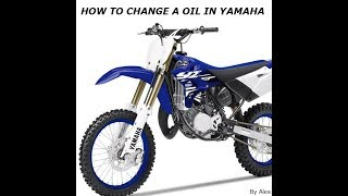 how to change a oil in yamaha yz85