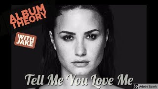 Album Theory: Tell Me You Love Me - Demi Lovato