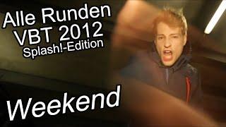 Weekend:VBT 2012 Splash!-Edition Alle Runden!