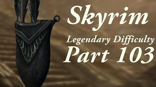 Skyrim Legendary Difficulty Story Part 103 - [Main Quest] The Fallen