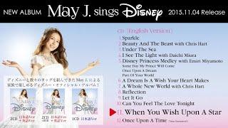 【試聴】May J. / When You Wish Upon A Star(2015.11.04発売「May J. sings Disney」より)