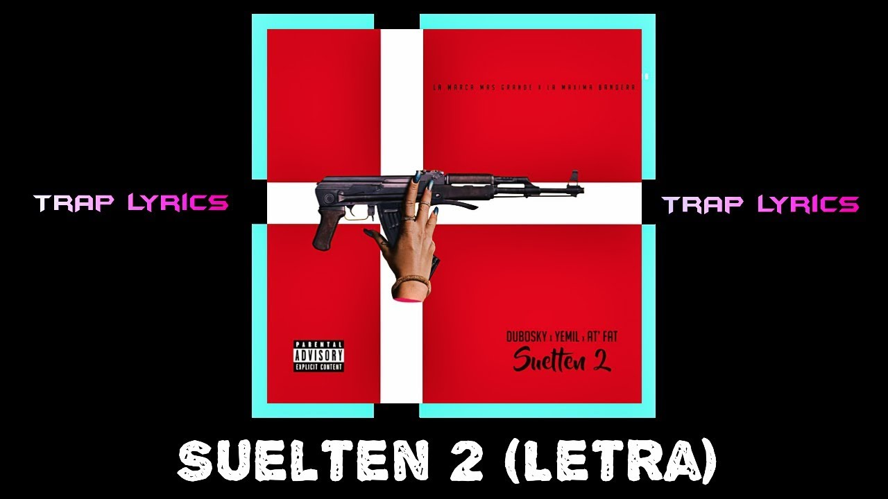 dubosky-x-yemil-x-at-fat-suelten-2-letra-trap-lyrics-venezuela
